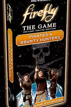 Firefly: The Game - Pirates and Bounty Hunters Expansion