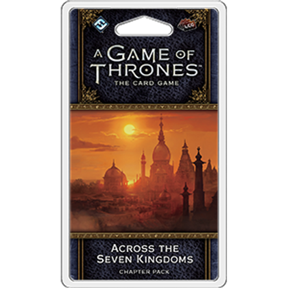 Game of Thrones 2nd Edition LCG: Across the Seven Kingdoms