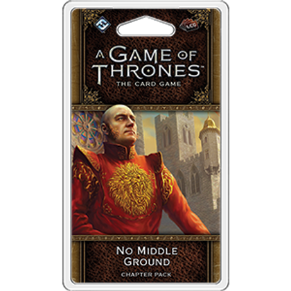 Game of Thrones 2nd Edition LCG: No Middle Ground
