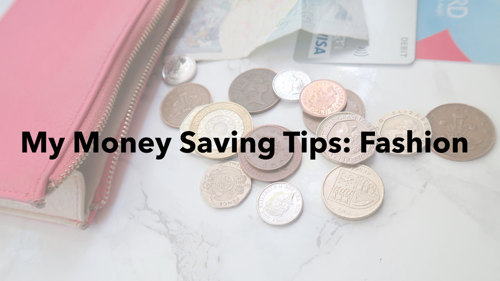 My Money Saving Tips : Fashion