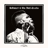 DeRobert & the Half-Truths - 100 Yard Dash