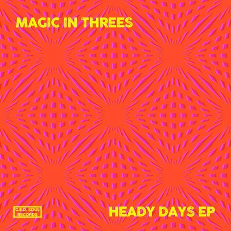 Magic In Threes - Heady Days EP