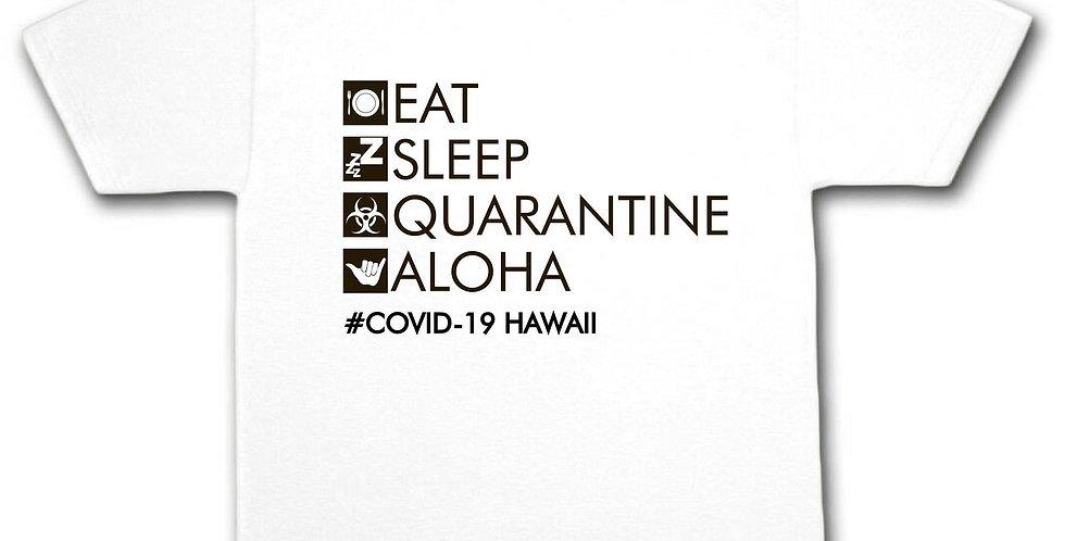 EAT, SLEEP, QUARANTINE, ALOHA