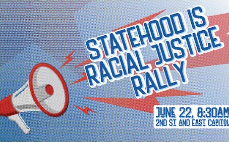 Show Up 4 DC: Statehood is Racial Justice Rally - Tuesday, June 22