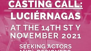 CASTING CALL: Luciérnagas at the 14th St. Y (Nov. 2021)