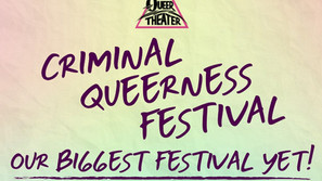 That's a Wrap on the 2021 Criminal Queerness Festival!
