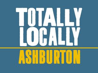 Ashburton Goes Totally Locally!