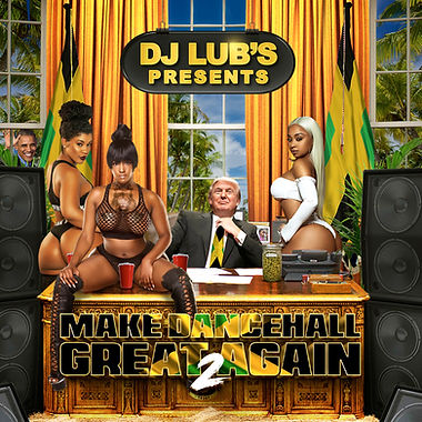 Make Dancehall Great Again 2 1600.jpg