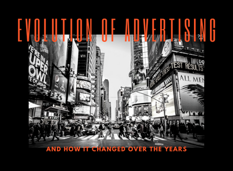 EVOLUTION OF ADVERTISING