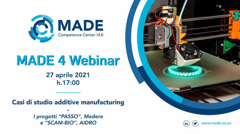 MADE 4 Webinar: Casi di studio additive manufacturing