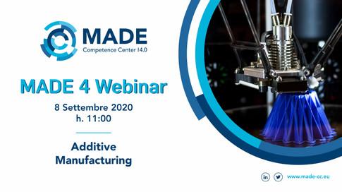 MADE 4 Webinar: Additive Manufacturing