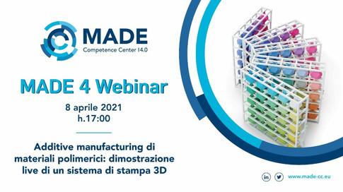 MADE 4 Webinar: Additive manufacturing di materiali polimerici: dimostrazione live di un sistema di stampa 3D