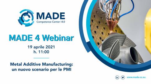MADE 4 Webinar - Metal additive manufacturing: un nuovo scenario per le PMI