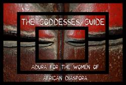 The Goddesses Guide: Adura for the Women of African Diaspora
