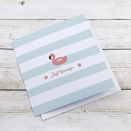Just because... - Personalised Card