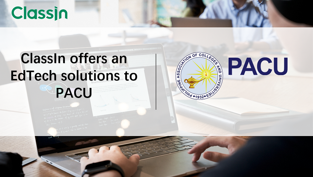 ClassIn offers an EdTech solutions to PACU