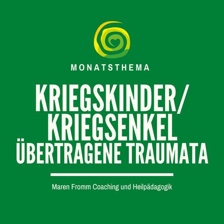Kriegskinder/ Kriegsenkelgeneration  und übertragene TraumataTeil 2