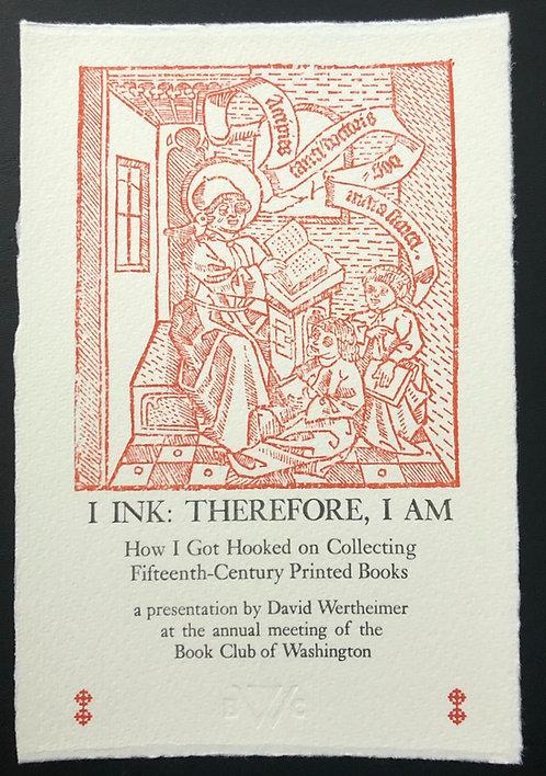 """I Ink: Therefore, I Am"" fine press keepsake"
