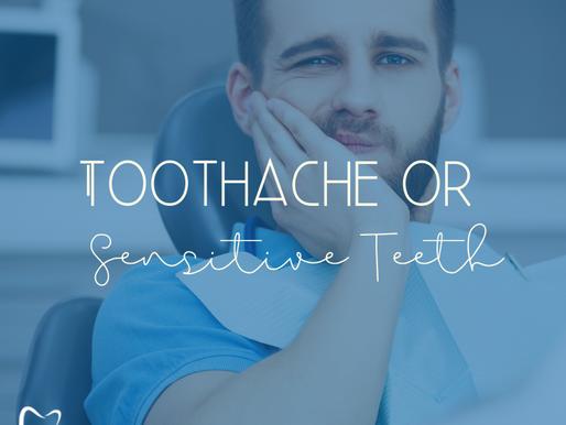 Sensitive Teeth or Toothache