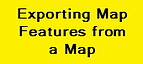 Exporting_Map_Features_From_a_Map.png