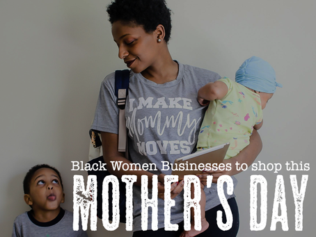 black women businesses to shop this mother's day