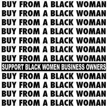 White - Buy From A Black Woman