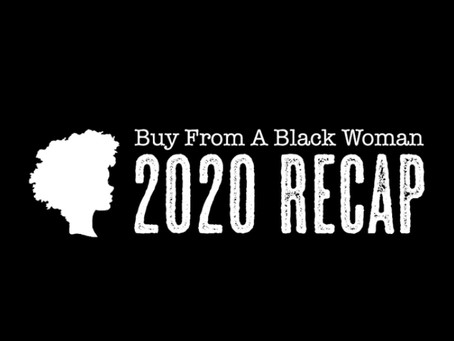 buy from a black woman 2020 recap