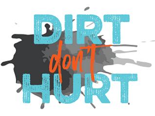 dirt don't hurt