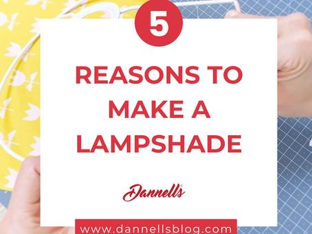5 reasons to make a DIY lampshade