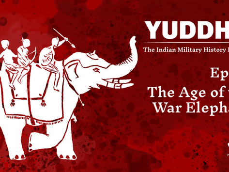 YUDDHA Ep. 01: The Age of the War Elephant