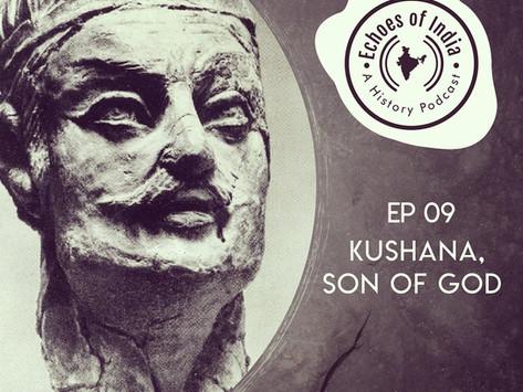 09. Kushana, Son of God (21 mins)