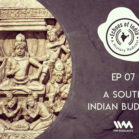 07. A South Indian Buddha (27 mins)