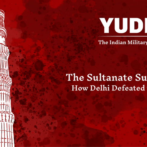 YUDDHA Ep. 05: The Sultanate Supremacy (Part I)