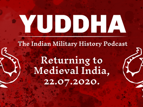 YUDDHA: The Indian Military History Podcast is returning on July 22!