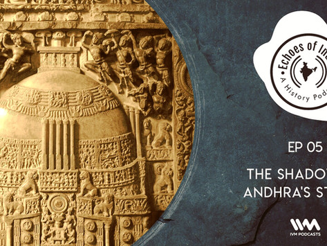 5. The Shadow of Andhra's Stupas (22 mins)