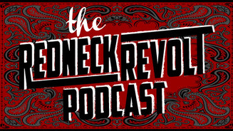THE REDNECK REVOLT PODCAST Ep 1: A YEAR IN