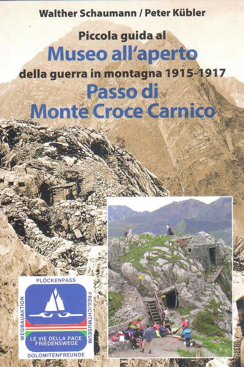 Piccola guida al Museo all´Aperto della Guerra in Montagna al Passo di Monte Cro