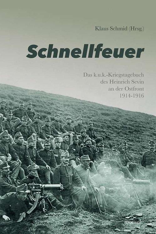 Schnellfeuer  Das k.u.k.-Kriegstagebuch des Heinrich Sevin an der Ostfront 1914-