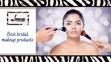 Best Bridal Makeup Products.png