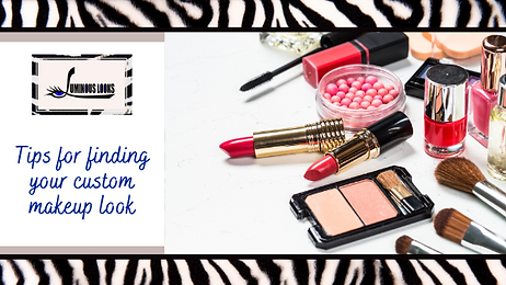 Tips for Finding Your Custom Makeup Look
