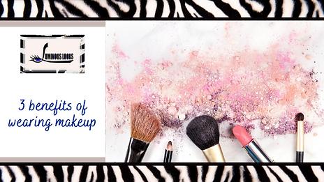 3 benefits of wearing makeup.png