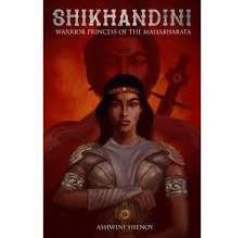 Book review- Shikhandini: Warrior Princess of the Mahabharata by Ashwini Shenoy