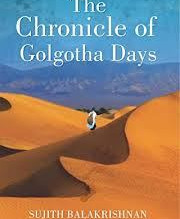 Spoiler review: ' The Chronicle of Golgotha days' by Sujith Balakrishnan