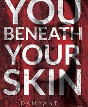 You Beneath your skin by Damayanti Biswas