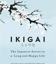 Book review- ikigai: The Japanese Secret to a Long and Happy Life Book by Hector Garcia and Fransesc