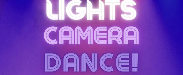 Lights, Camera, Dance!