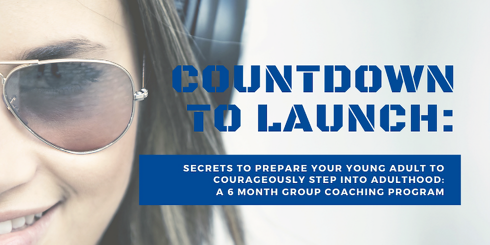 Countdown to Launch:  Secrets to Prepare Your Young Adults to Courageously Step into Adulthood (1)