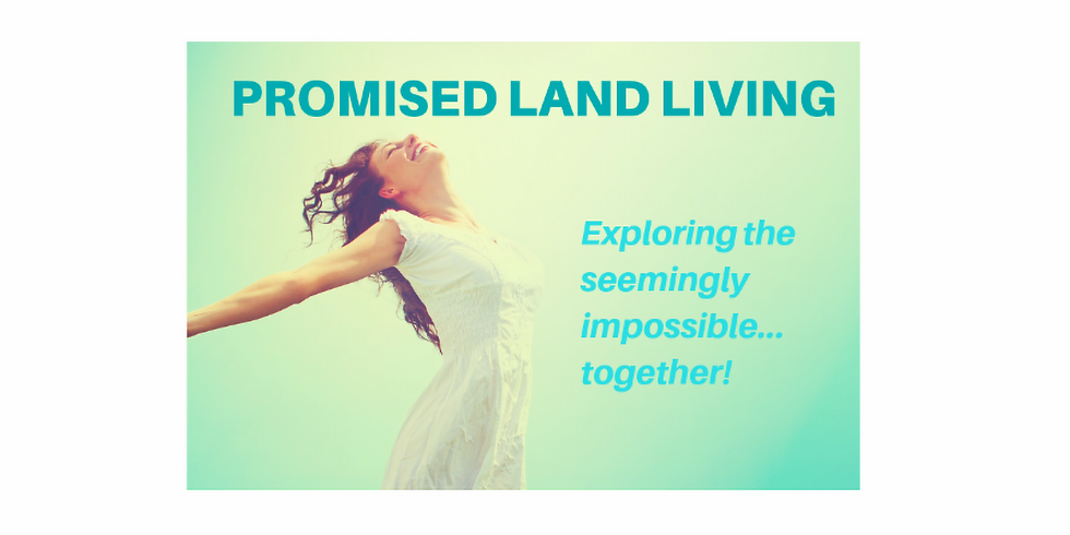 Promised Land Living Daytime Group (Tuesdays 1-3PM) (1)