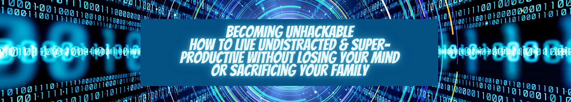 _Becoming Unhackable_ How to live undist