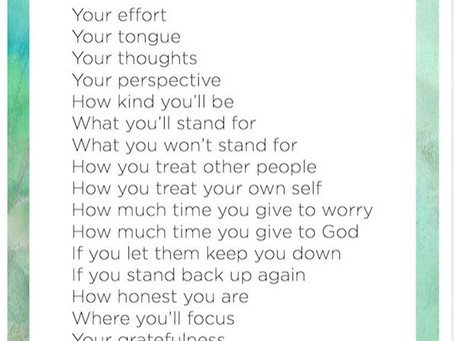 What you CAN CONTROL!